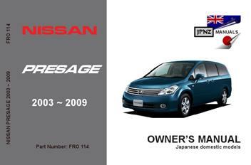 nissan presage owners manual 2003 2009 u31 rh jpnz co nz Nissan Presage Strengths and Weaknesses Nissan Presage Interior