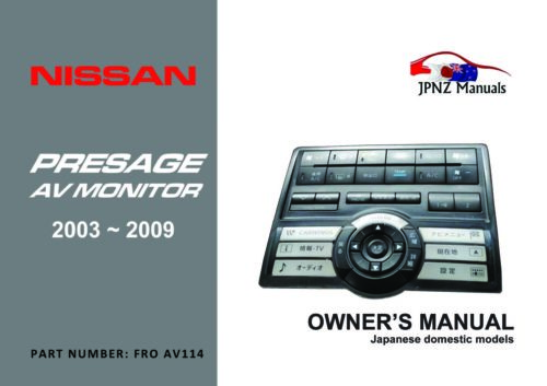 Nissan - Presage AV Screen User Manual In English   2003 - 2009