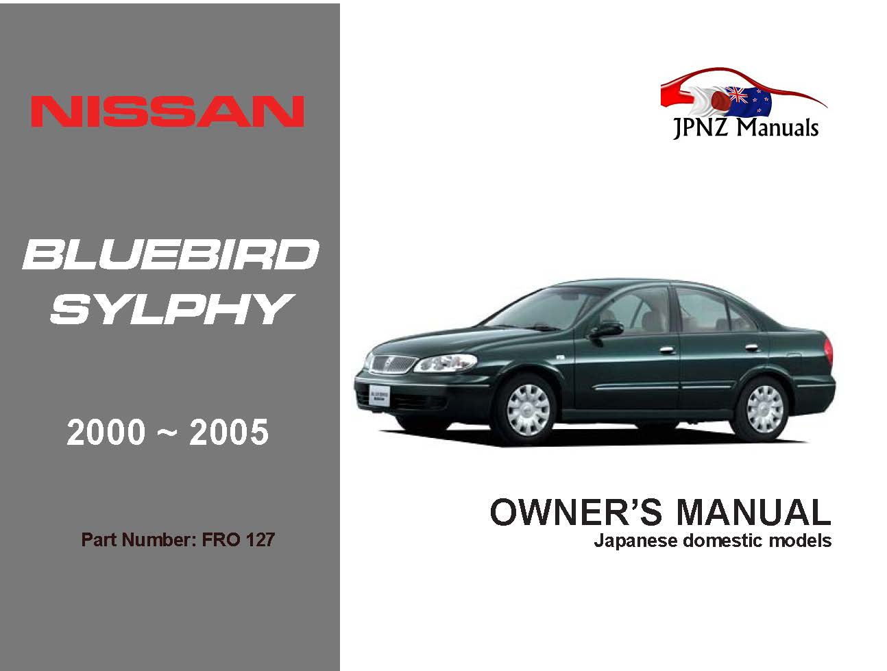 Nissan - Bluebird Sylphy Car Owners User Manual In English | 2000 - 2005