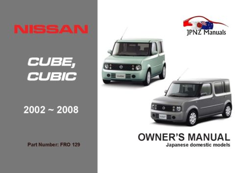 Nissan - Cube / Cubic Car Owners Manual In English   2002 - 2008