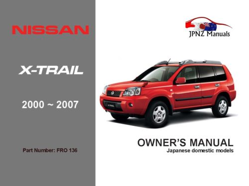 Nissan - X-Trail XTrail Car Owners User Manual In English   2000 - 2007