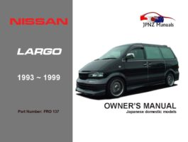 Nissan - Largo Owner's User Manual In English | 1993 - 1999