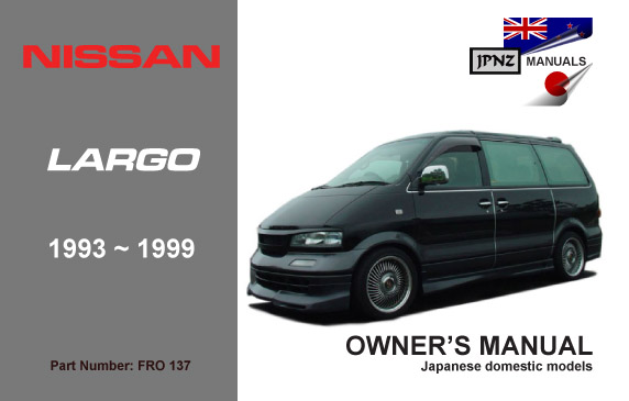 Nissan - Largo car owners manual | 1993 - 1999