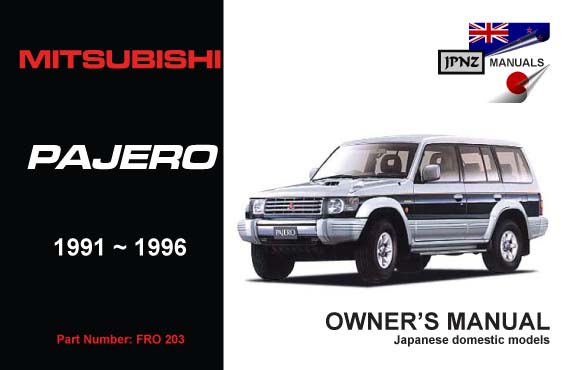 mitsubishi pajero owners service manual 1991 1996 rh jpnz co nz pajero owners manual 1992 pajero owners manual 1992