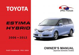 Toyota - Estima Hybrid Car Owners User Manual In English | 2006 - 2012