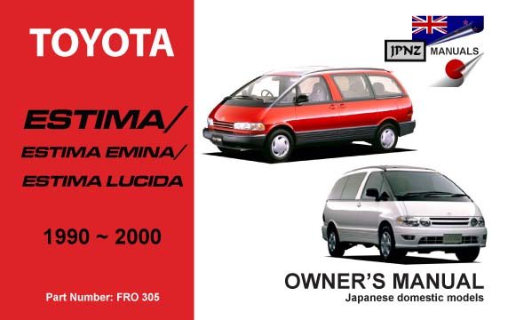 toyota estima lucida emina car owners manual 1990 2000 rh jpnz co nz Repair Manuals Automobile Owners Manual