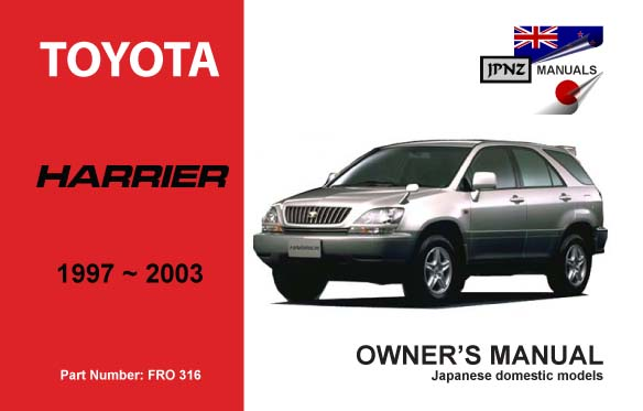 toyota harrier car owners user manual 1997 2003 rh jpnz co nz toyota harrier 2007 manual book free download Toyota Harrier 2002