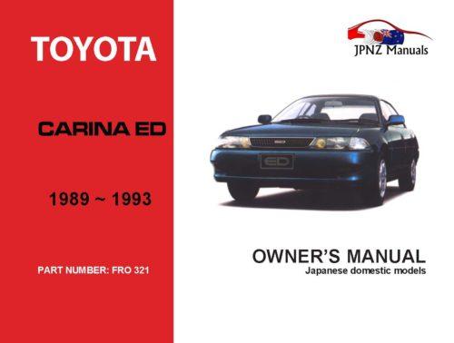 Toyota - Carina ED Car Owners User Manual In English | 1989 - 1993