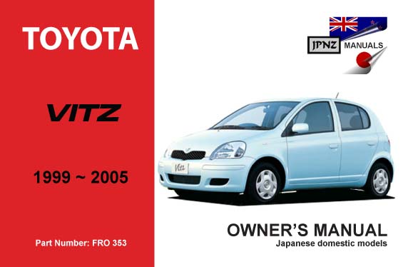 toyota vitz car owners manual 1999 2005 rh jpnz co nz Toyota Auris 2017 Toyota Vitz