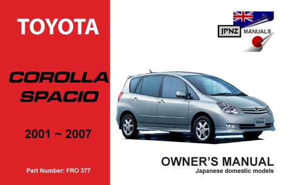 toyota corolla spacio car owners manual 2001 2007 e120w rh jpnz co nz owners manual toyota corolla 2001 manual de toyota corolla 2001 gratis