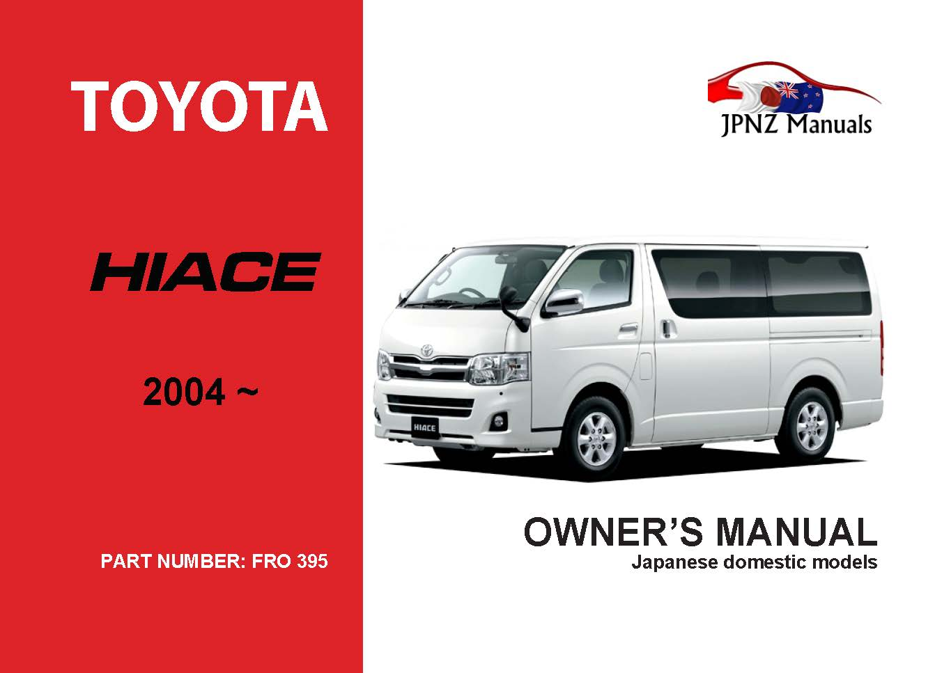 Toyota – Hiace owners manual   2004 – present