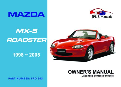 Mazda - MX-5 / MX5 / Eunos Roadster 1998~2005 user owners manual in English