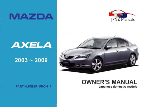 Mazda - Axela Owner's User Manual In English | 2003 - 2009