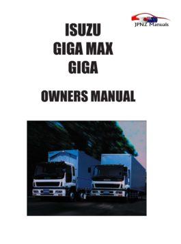 Isuzu - Giga / Giga Max Car Owners User Manual In English | 1994 - 2009