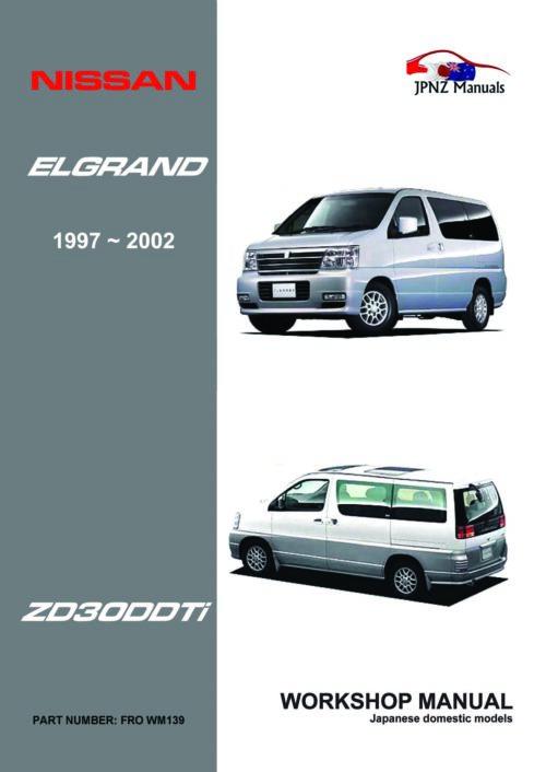 Nissan Elgrand E50 full Workshop Service Manual In English | 1997 - 2002 | ZD30DDTi