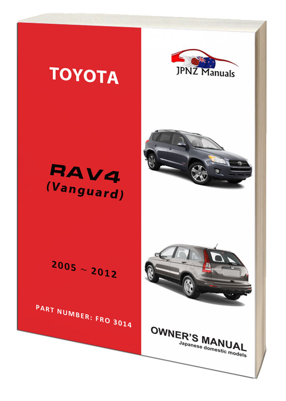 Toyota – RAV4 / RAV-4 / VANGUARD owners user manual in English   2005 – 2012