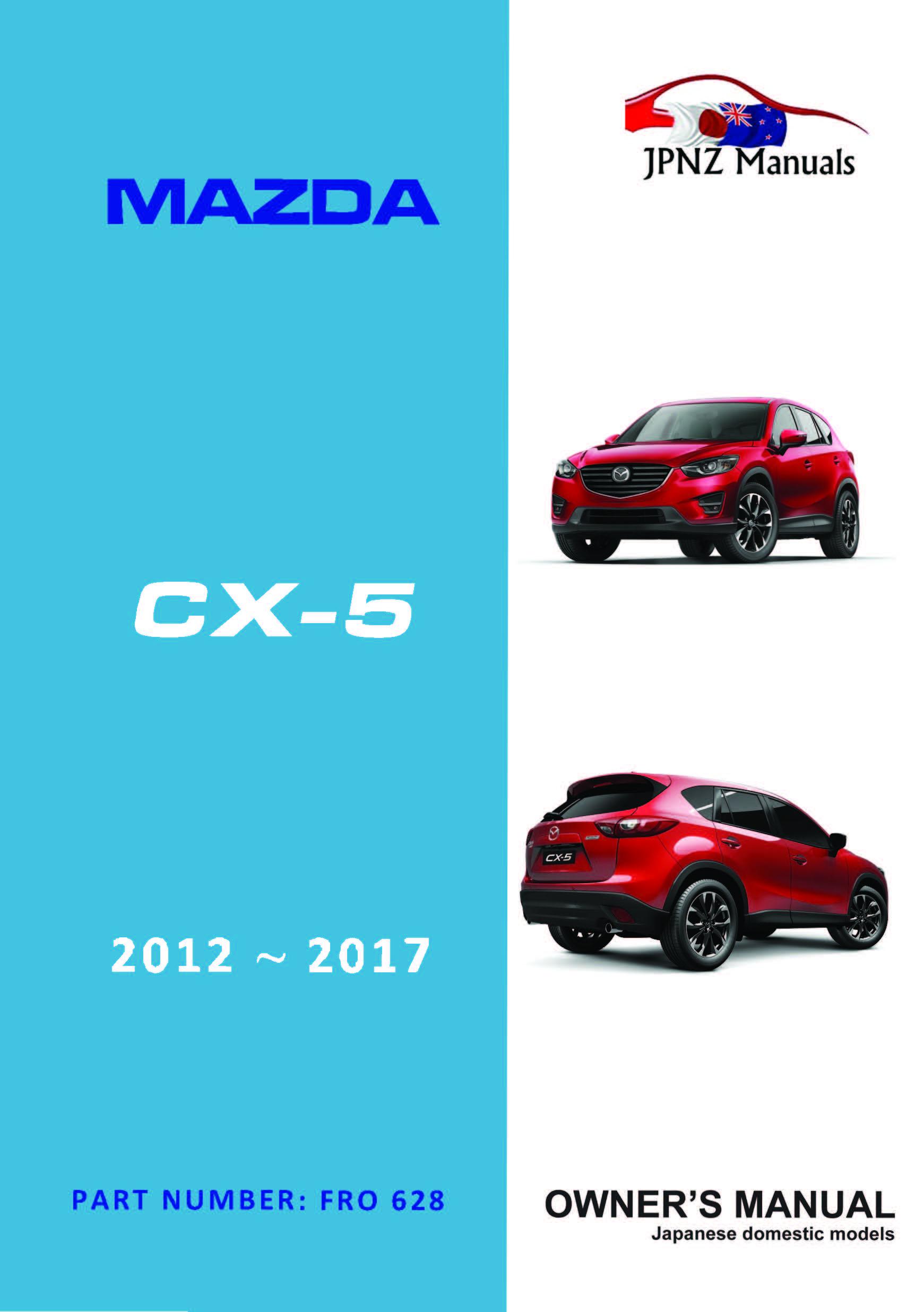 mazda cx 5 cx5 car owners manual 2012 2017 jpnz new rh jpnz co nz mazda cx 5 user manual pdf mazda cx 5 owners manual 2014