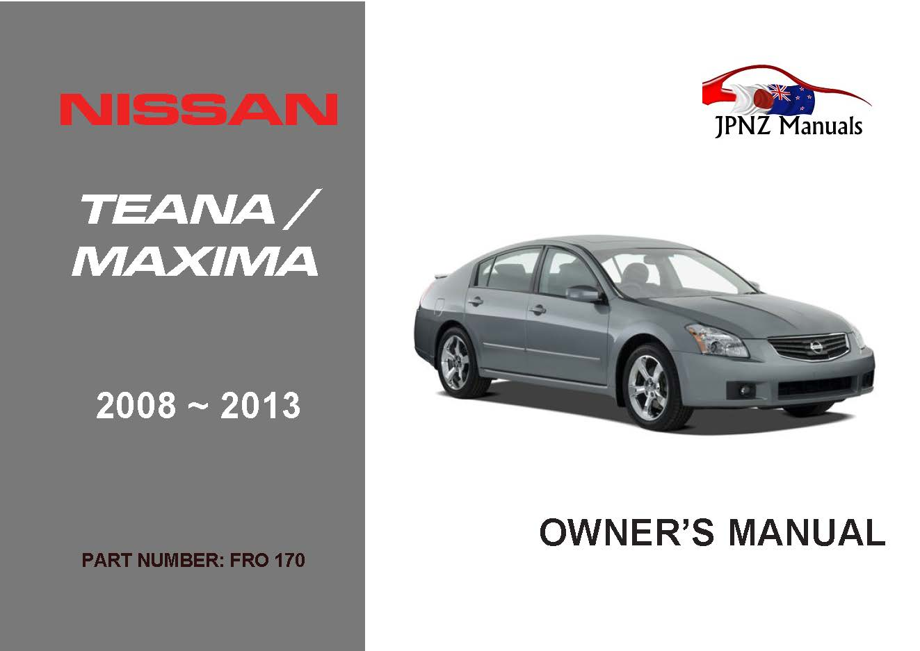 nissan teana maxima car owners manual 2008 2013 jpnz new rh jpnz co nz Nissan Teana 2013 HD Nissan Teana 2014 Wallpaper
