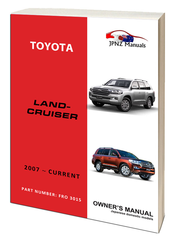 toyota landcruiser owners manual 2007 current 200 series jpnz rh jpnz co nz 1990 Toyota Land Cruiser 1970 Toyota Land Cruisers