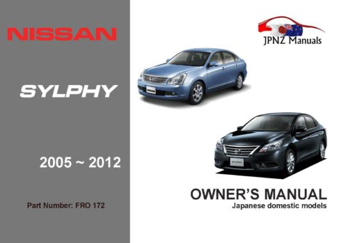 Nissan - Bluebird Sylphy car owners user manual in English   2005 - 2012