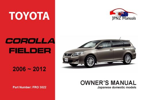 Toyota - Corolla Fielder car owners user manual in English   2006 - 2012 l E140