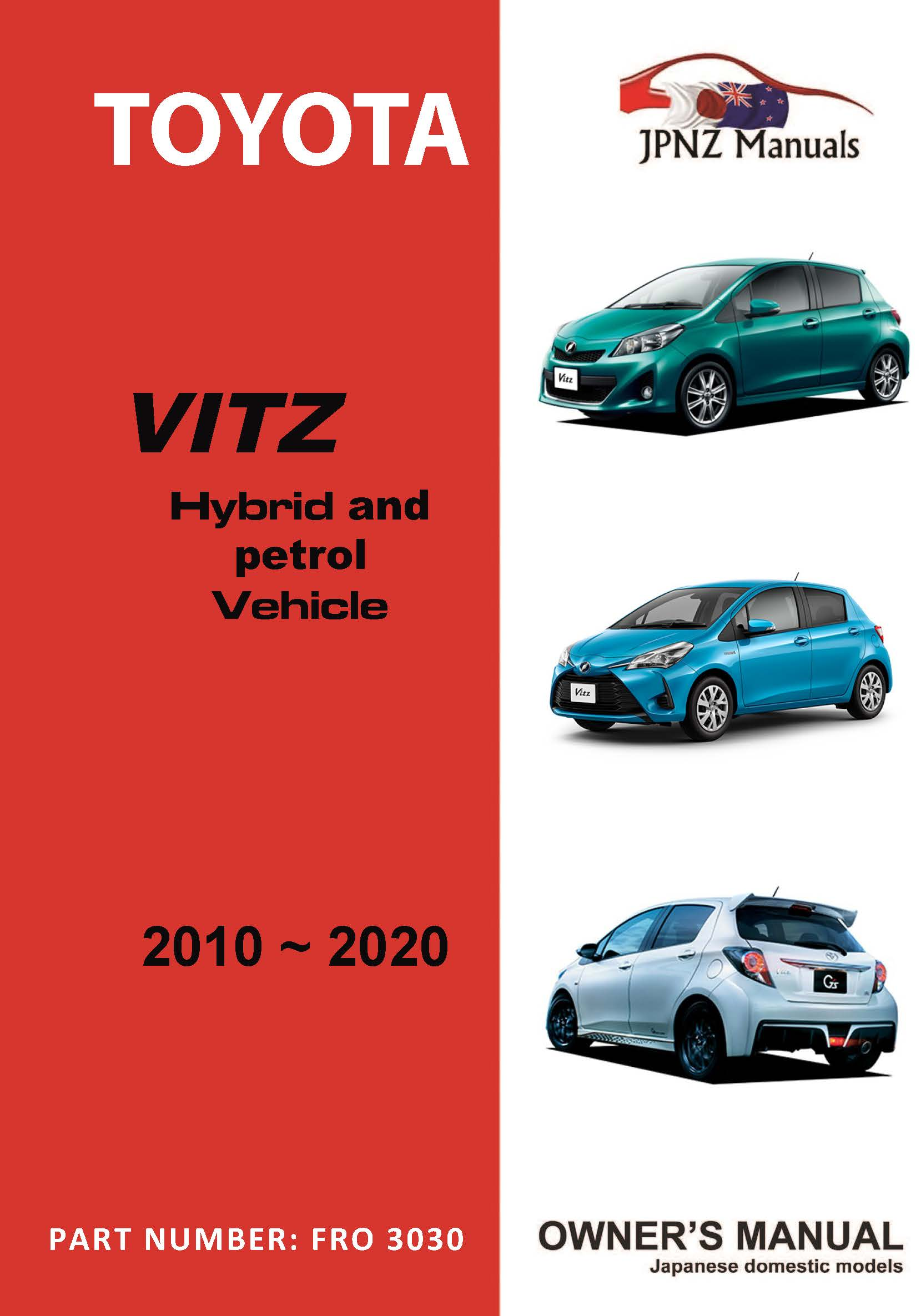 Toyota - Vitz owners user manual in English 2010-2020 Petrol and Hybrid Models