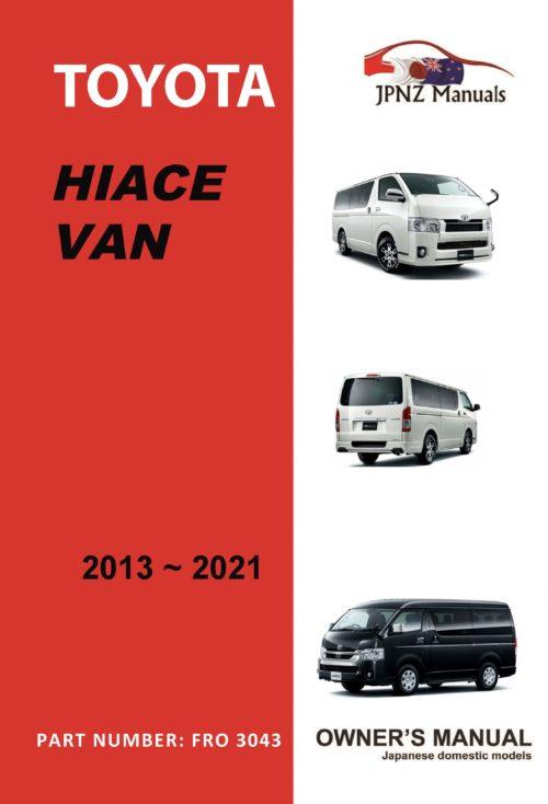 Toyota - Hiace Van owners user manual in English   2013 - 2021