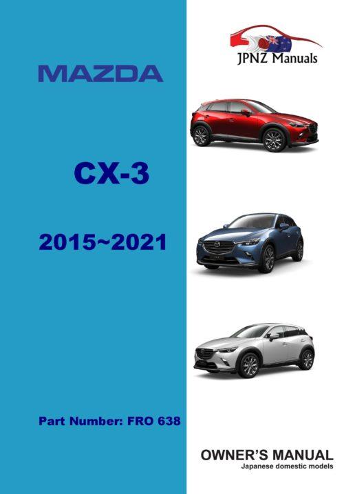 Mazda – CX-3 CX3 Car Owners User Manual In English   2015 – 2021